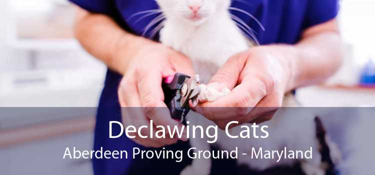 Declawing Cats Aberdeen Proving Ground - Maryland